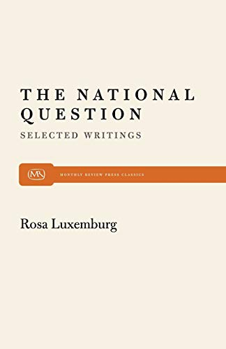 The National Question. Selected Writings by Rosa Luxemburg. Ed. Horace Davis.: Luxemburg, Rosa
