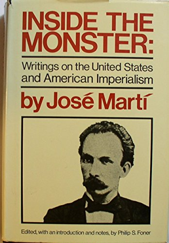 Inside the monster : writings on the United States and American imperialism: MARTI, JOSE
