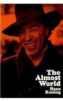 The Almost World: Koning, Hans; Hans