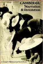 Cambodia: Starvation and Revolution: Porter, Gareth, and Hildebrand, George C