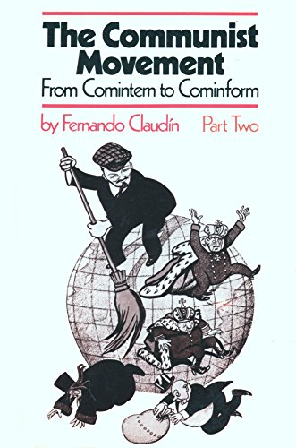 The Communist Movement: From Comintern to Cominform, Vol. 2: The Zenith of Stalinism: Claudin, ...