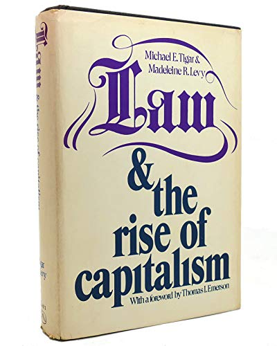 Law and the rise of capitalism.: Tigar, Muchael & Madeleine R. Levy.