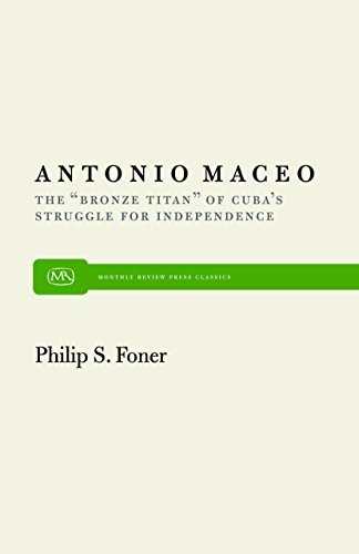 """9780853454236: Antonio Maceo: The """"Bronze Titan"""" of Cuba's Struggle for Independence (Monthly Review Press Classic Titles)"""