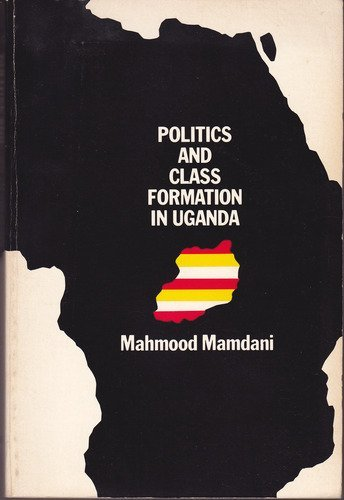 9780853454250: Politics and Class Formation in Uganda