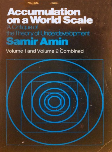 Accumulation on a World Scale: A Critique of the Theory of Underdevelopment - Volume 1 and 2 Comb...