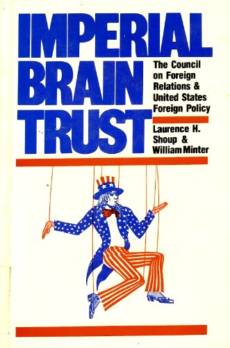 9780853454366: Imperial Brain Trust: Council on Foreign Relations and United States Foreign Policy