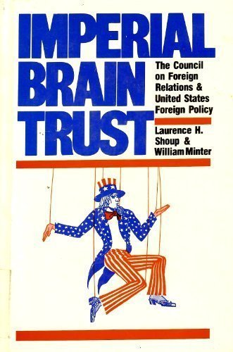 9780853454366: Imperial Brain Trust: The Council on Foreign Relations and United States Foreign Policy
