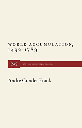 world accumulation 1492 1789 frank andre gunder
