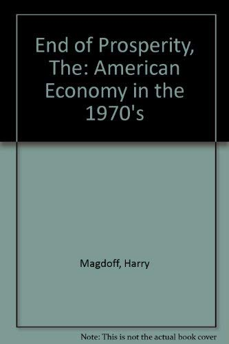 9780853454588: End of Prosperity, The: American Economy in the 1970's