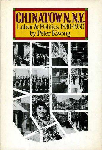 9780853455097: Chinatown, N. Y.: Labor and Politics, 1930-1950