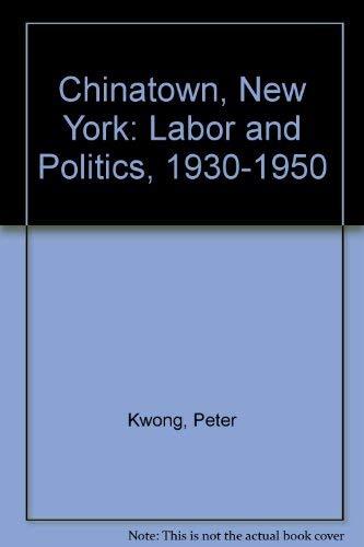 9780853455264: Chinatown, N. Y.: Labor and Politics, 1930-1950