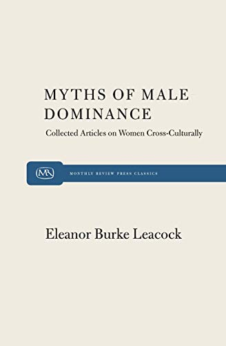Myth of Male Dominance: Leacock, Eleanor