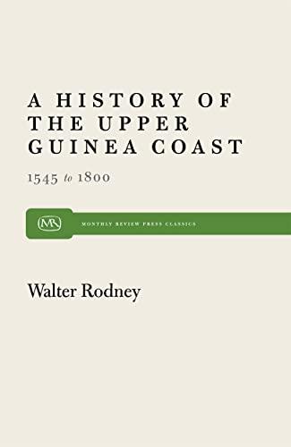History of the Upper Guinea Coast-1545-1800: Walter Rodney