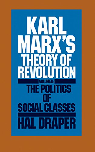 9780853455660: Karl Marx's Theory of Revolution Vol. II: The Politics of Social Classes Pt. 2 (Monthly Review Press Classic Titles)