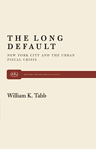 The Long Default: New York City and: William K. Tabb