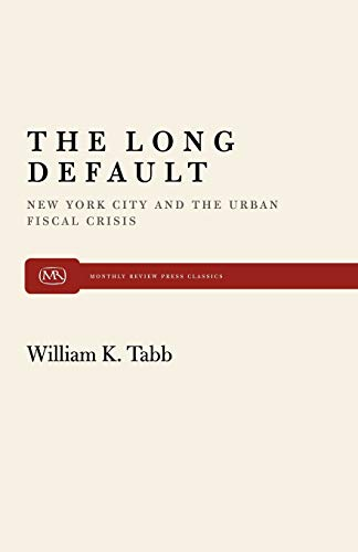 9780853455721: The Long Default: New York City and the Urban Fiscal Crisis (Monthly Review Press Classic Titles)