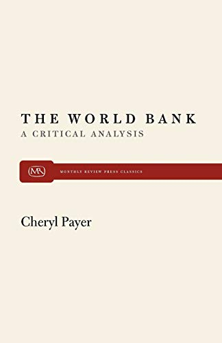 9780853456025: World Bank: A Critical Analysis (Monthly Review Press Classic Titles)