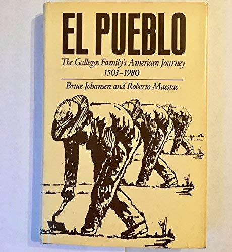 9780853456117: El Pueblo: The Gallegos Family's American Journey, 1503-1980