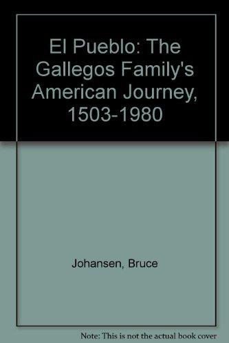 9780853456124: El Pueblo: The Gallegos Family's American Journey, 1503-1980