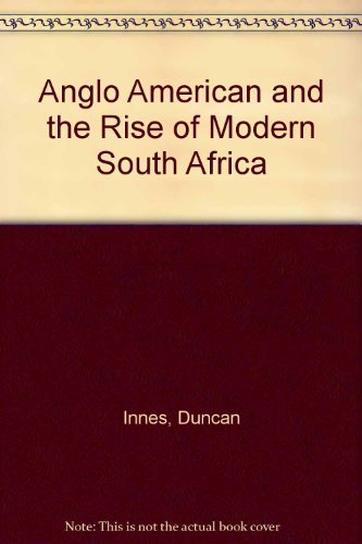 9780853456285: Anglo American and the Rise of Modern South Africa