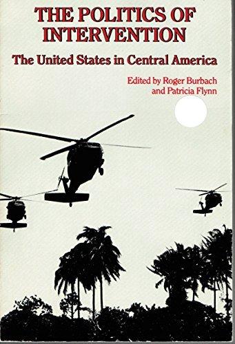 Politics of Intervention (Mr/Censa Series on the Americas) (9780853456353) by Burbach, Roger