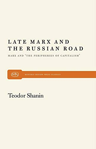 9780853456476: Late Marx and the Russian Road: Marx and the Peripheries of Capitalism (Monthly Review Press Classic Titles)