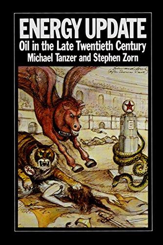 Energy Update: Oil in the Late Twentieth Century: Michael Tanzer, Stephen Zorn