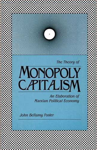 9780853456896: The Theory of Monopoly Capitalism: An Elaboration of Marxian Political Economy