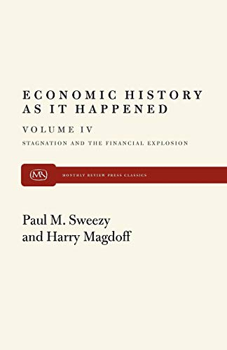 9780853457152: Economic History as it Happened (Stagnation and the Financial Explosion)(volume IV)