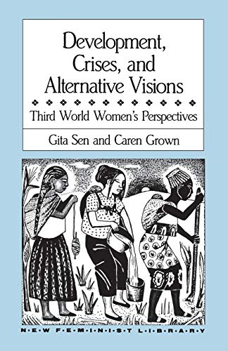 9780853457176: Development, Crises and Alternative Visions: Third World Women's Perspectives (New Feminist Library)