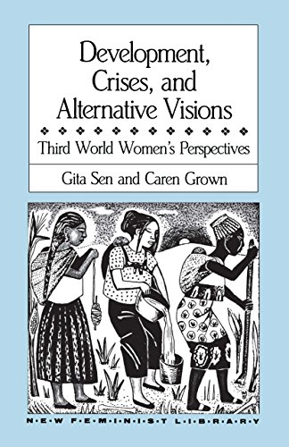 9780853457183: Development, Crises and Alternative Visions: Third World Women's Perspectives (New Feminist Library)