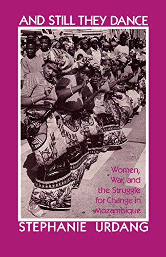 And Still They Dance: Women, Destabilization, and the Struggle for Change in Mozambique: Stephanie ...