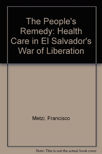 9780853457749: The People's Remedy: Health Care in El Salvador's War of Liberation