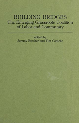 9780853457916: Building Bridges: The Emerging Grassroots Coalition of Labor and Community