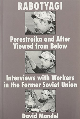 9780853458784: Rabotygi: Perestroika and After Viewed from Below: Interviews with Workers in the Former Soviet Union