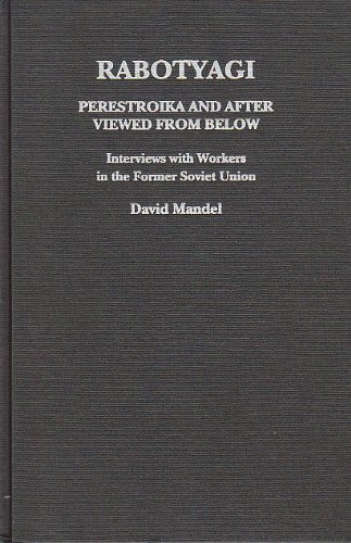 9780853458791: Rabotyagi: Perestroika and After Viewed from Below, Interviews with Workers in the Former Soviet Union