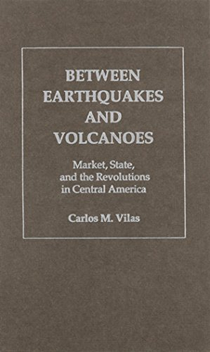 9780853459026: Between Earthquakes and Volcanoes: Markets, State, and Revolution in Central America