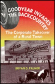 9780853459101: Goodyear Invades the Backcountry: The Corporate Takeover of a Rural Town