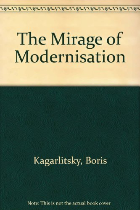 Mirage of Modernization: Kagarlitsky, Boris