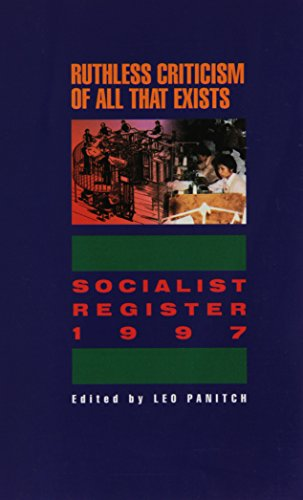 Ruthless Criticism of All That Exists: Socialist Register, 1997: Leo Panitch