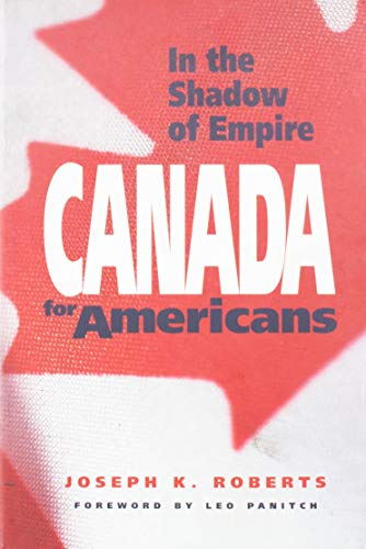 9780853459972: In the Shadow of Empire: Canada for Americans