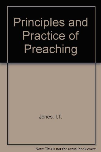 9780853460756: Principles and Practice of Preaching
