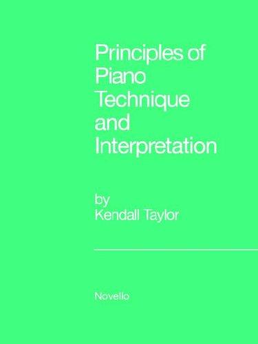 9780853600732: Principles Of Piano Technique And Interpretation