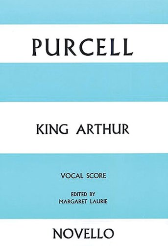 9780853601784: King Arthur: Vocal Score