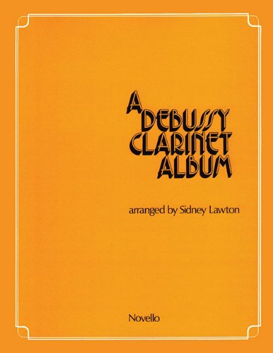 A DEBUSSY CLARINET ALBUM CLARINET AND PIANO (0853601992) by Sidney Lawton