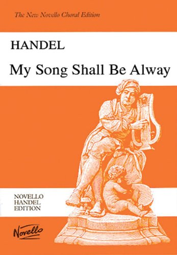 9780853603337: MY SONG SHALL BE ALWAY VOCAL SCORE (The New Novello Choral Edition)