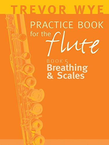 9780853603498: Trevor Wye Practice Book for the Flute, Volume 5: Breathing and Scales