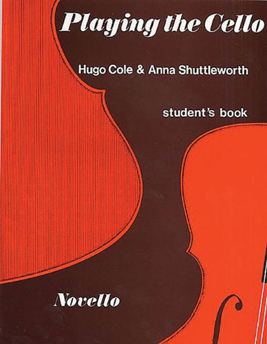 PLAYING THE CELLO STUDENT'S BOOK: Anna Shuttleworth