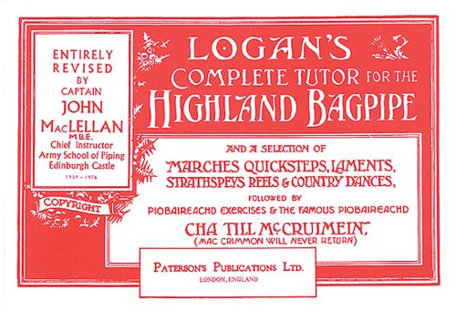 9780853603849: Logan's Complete Tutor for the Highland Bagpipe