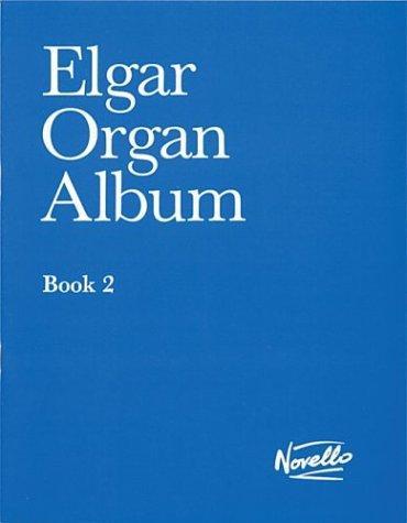 9780853604051: Elgar: Organ Album, Book 2 (Music Sales America)
